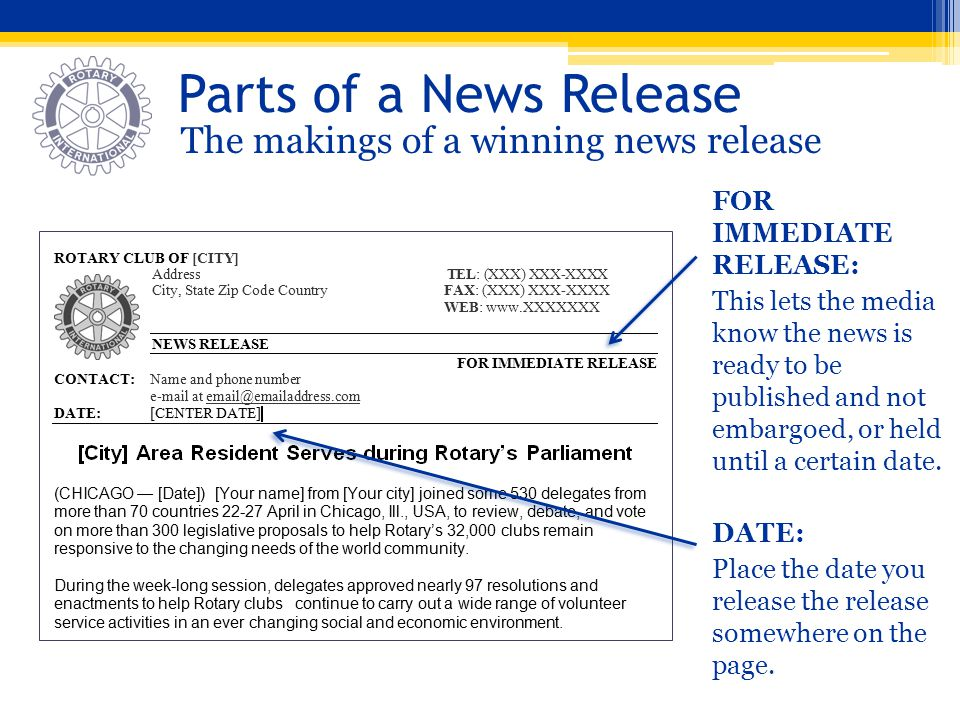 Parts of a News Release The makings of a winning news release FOR IMMEDIATE RELEASE: This lets the media know the news is ready to be published and no