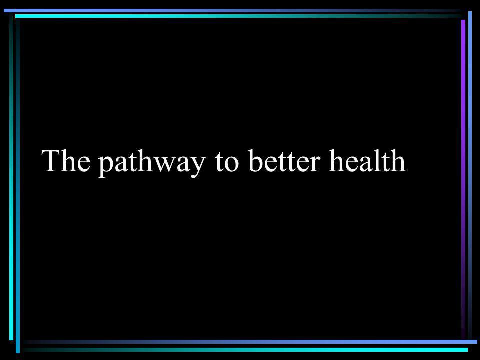 The pathway to better health