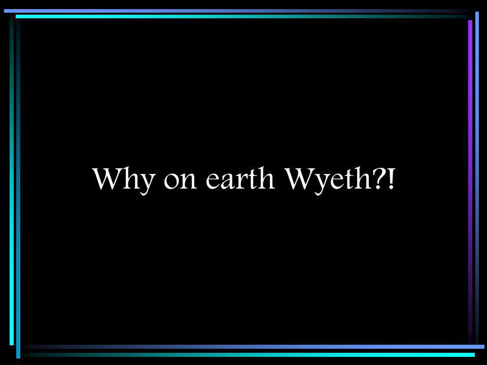Why on earth Wyeth !