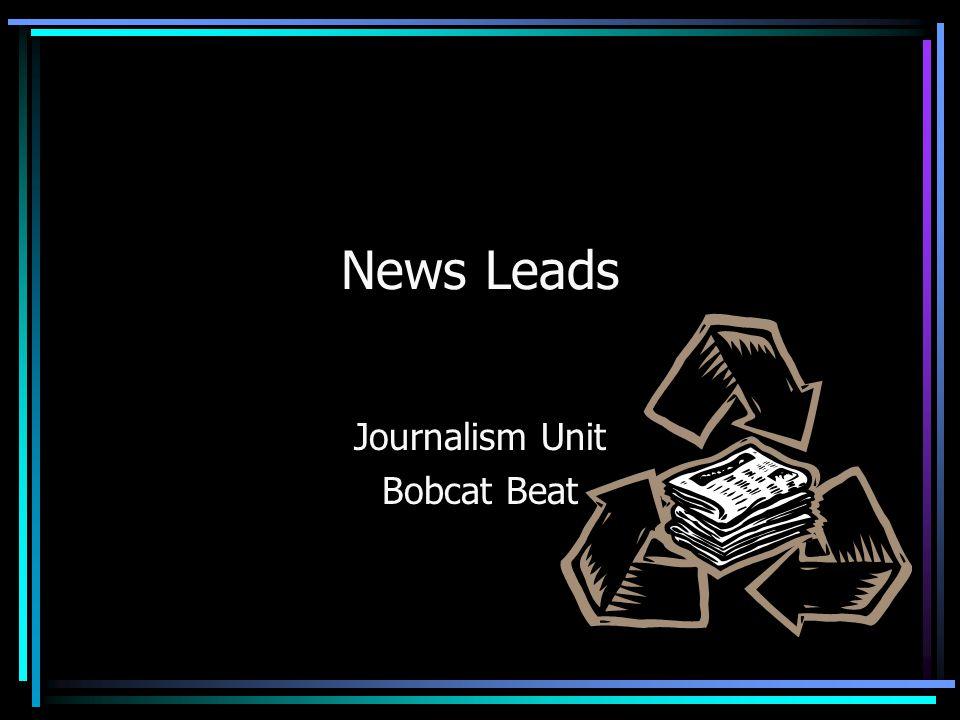News Leads Journalism Unit Bobcat Beat