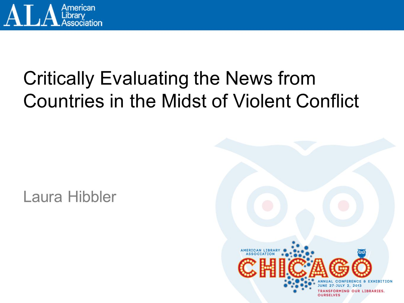Critically Evaluating the News from Countries in the Midst of Violent Conflict Laura Hibbler