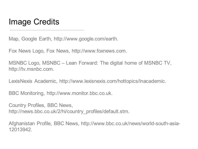 Image Credits Map, Google Earth, http://www.google.com/earth. Fox News Logo, Fox News, http://www.foxnews.com. MSNBC Logo, MSNBC – Lean Forward: The d