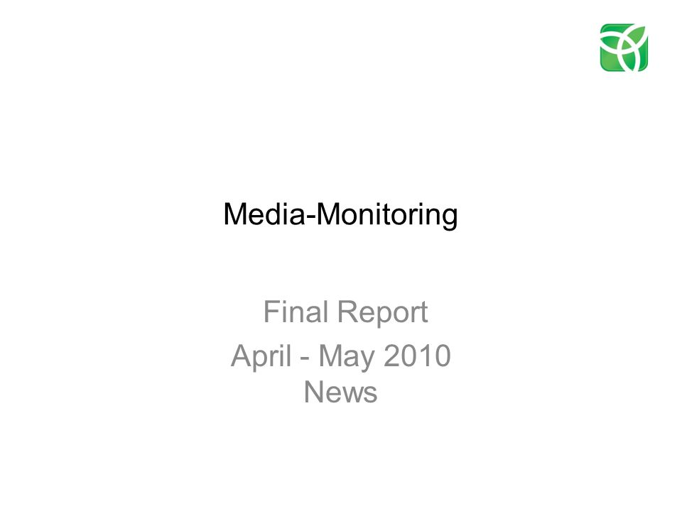 Media-Monitoring Final Report April - May 2010 News