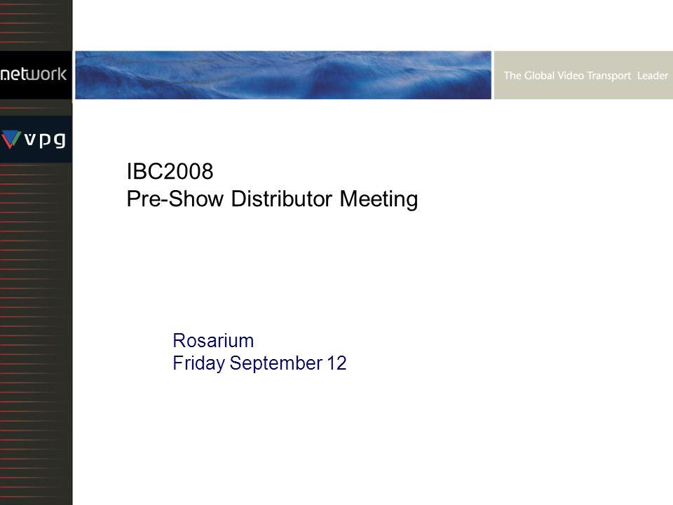 IBC2008 Pre-Show Distributor Meeting Rosarium Friday September 12