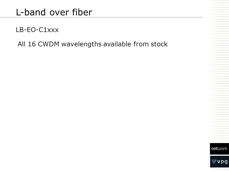 LB-EO-C1xxx All 16 CWDM wavelengths available from stock L-band over fiber