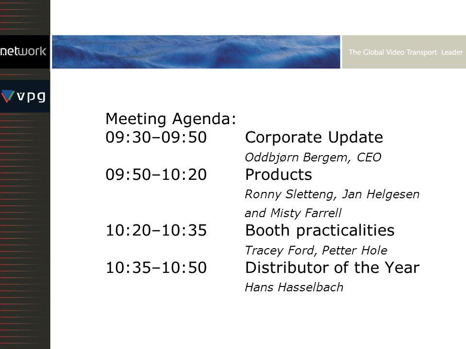 Meeting Agenda: 09:30–09:50Corporate Update Oddbjørn Bergem, CEO 09:50–10:20 Products Ronny Sletteng, Jan Helgesen and Misty Farrell 10:20–10:35Booth