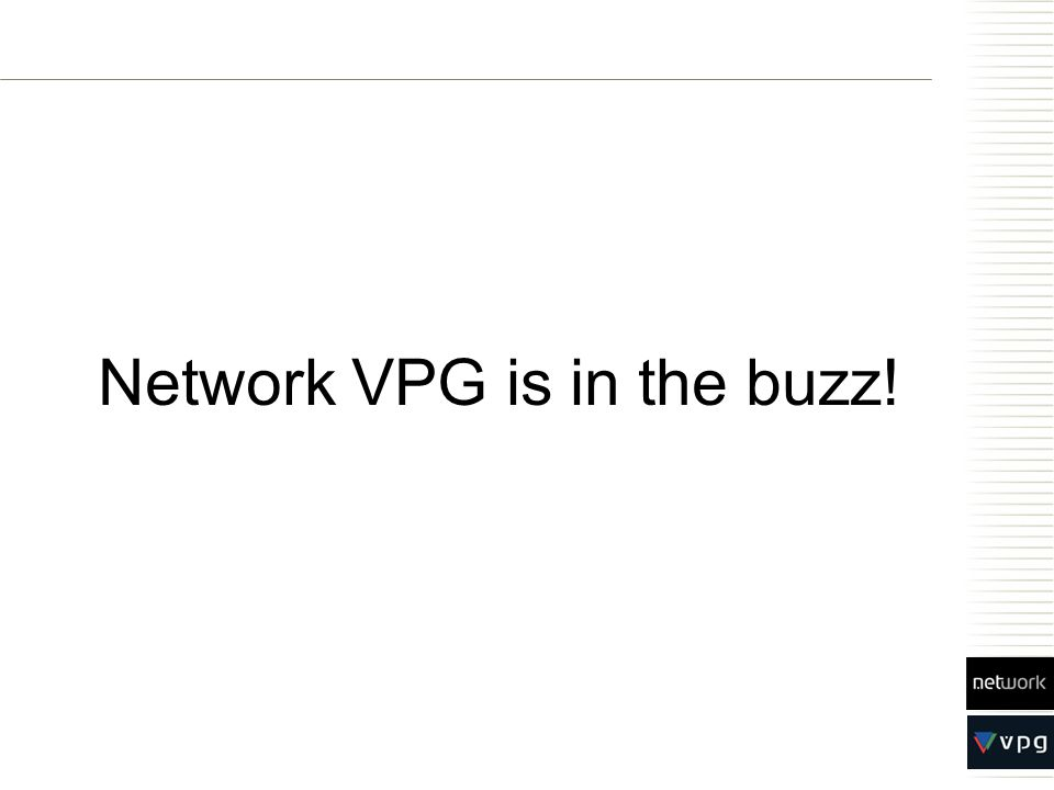 Network VPG is in the buzz!