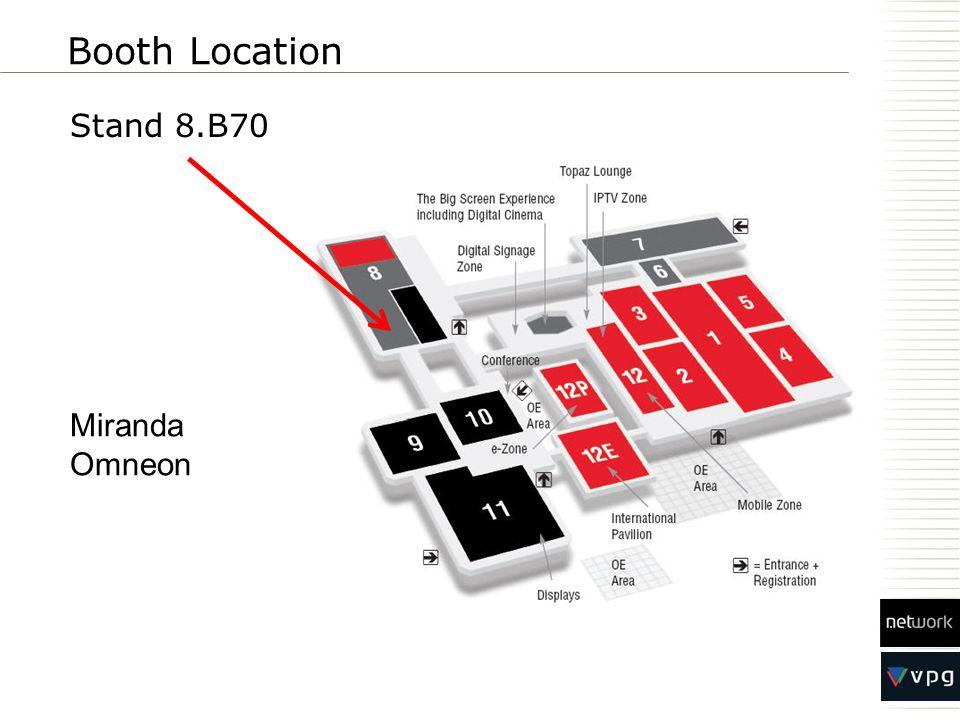 Stand 8.B70 Booth Location Miranda Omneon