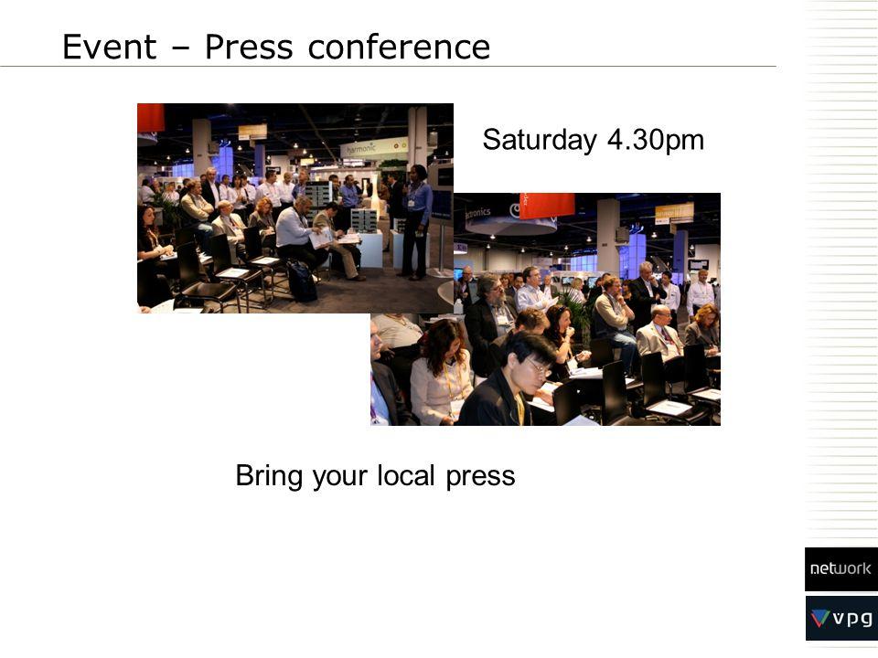 Event – Press conference Saturday 4.30pm Bring your local press