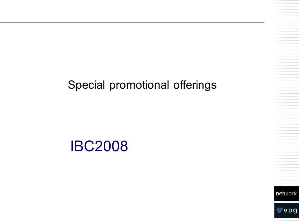 IBC2008 Special promotional offerings