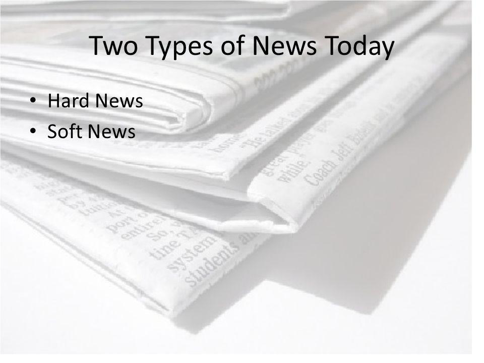 Two Types of News Today Hard News Soft News