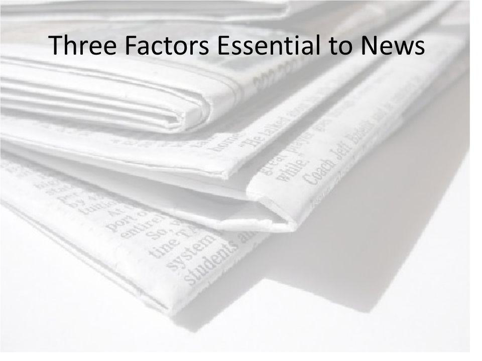 Three Factors Essential to News