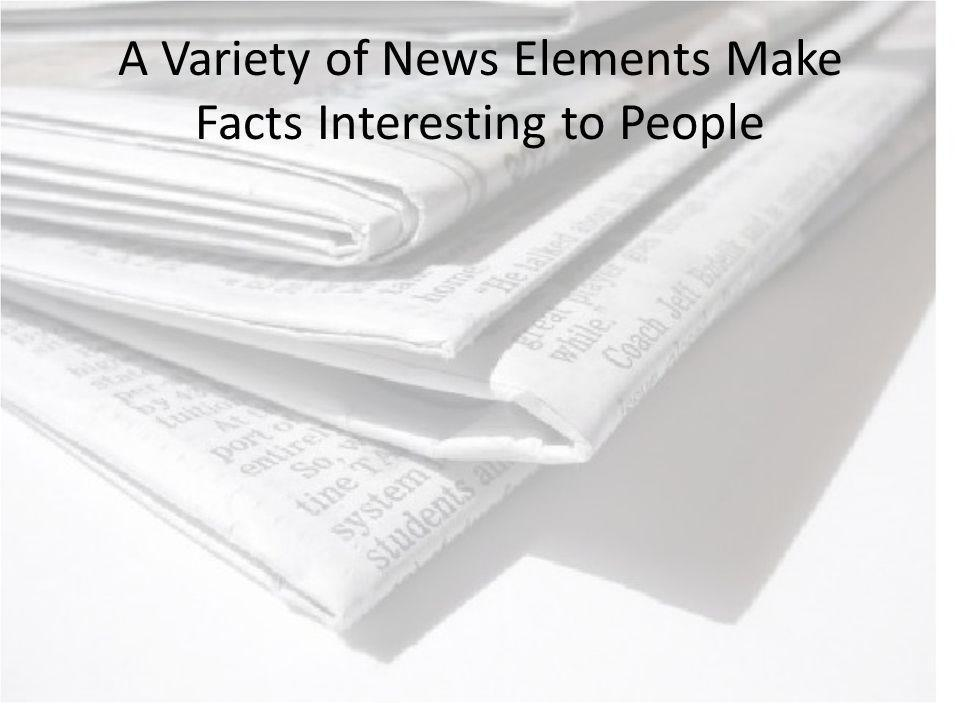 A Variety of News Elements Make Facts Interesting to People