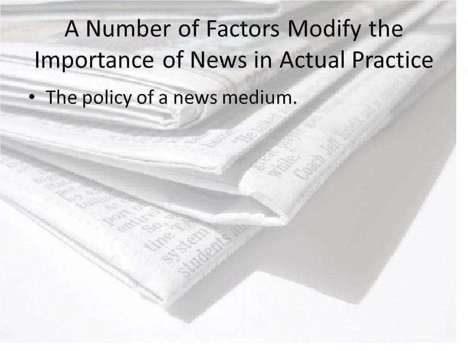 The policy of a news medium.