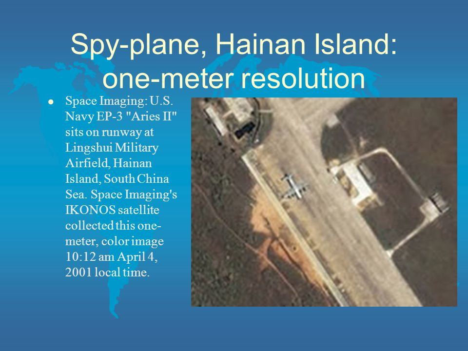Spy-plane, Hainan Island: one-meter resolution l Space Imaging: U.S.