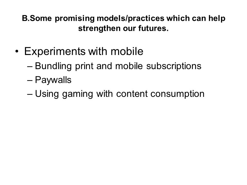 B.Some promising models/practices which can help strengthen our futures.