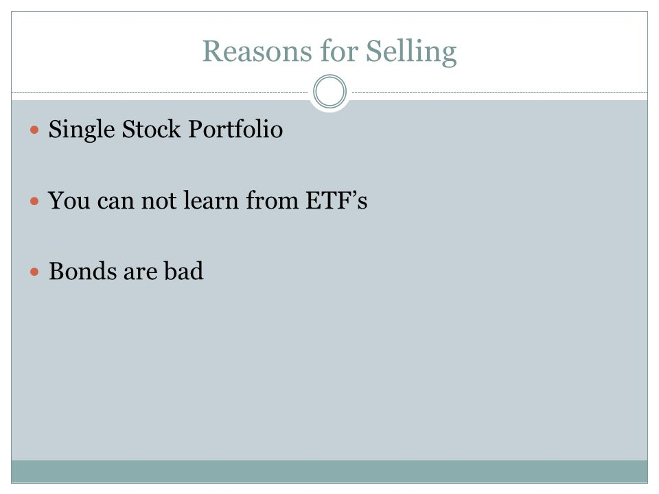 Reasons for Selling Single Stock Portfolio You can not learn from ETFs Bonds are bad