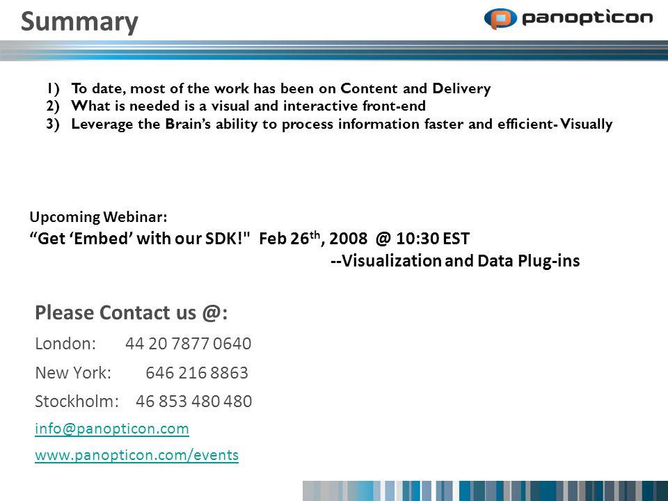 Please Contact us @: London: 44 20 7877 0640 New York: 646 216 8863 Stockholm: 46 853 480 480 info@panopticon.com www.panopticon.com/events Summary Up
