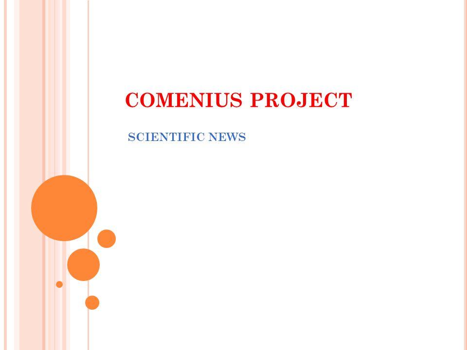 COMENIUS PROJECT SCIENTIFIC NEWS