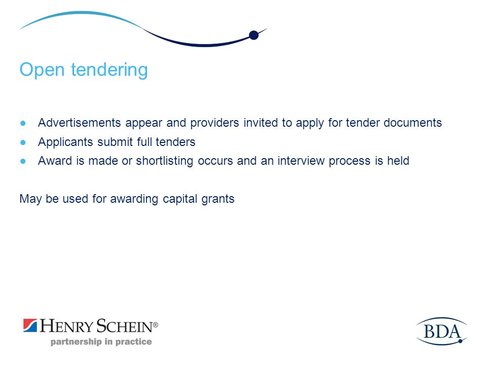 Open tendering Advertisements appear and providers invited to apply for tender documents Applicants submit full tenders Award is made or shortlisting