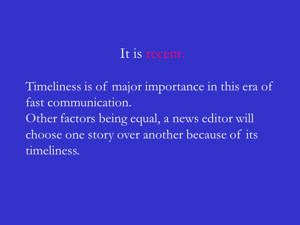 It is recent. Timeliness is of major importance in this era of fast communication.