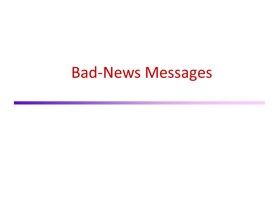 Bad-News Messages