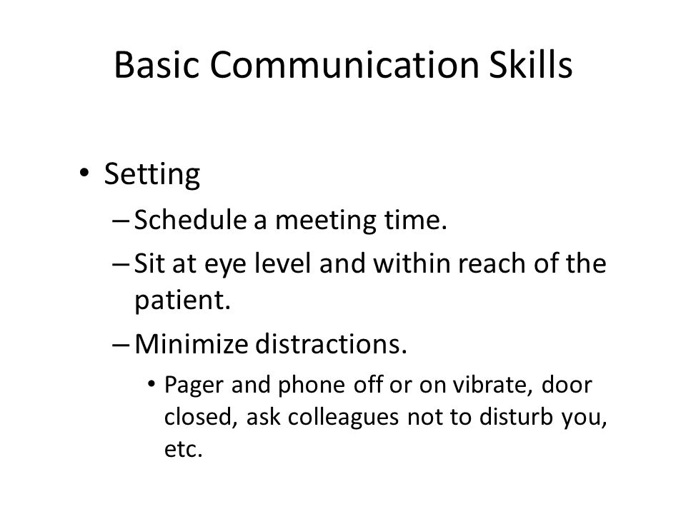 Basic Communication Skills Setting – Schedule a meeting time.