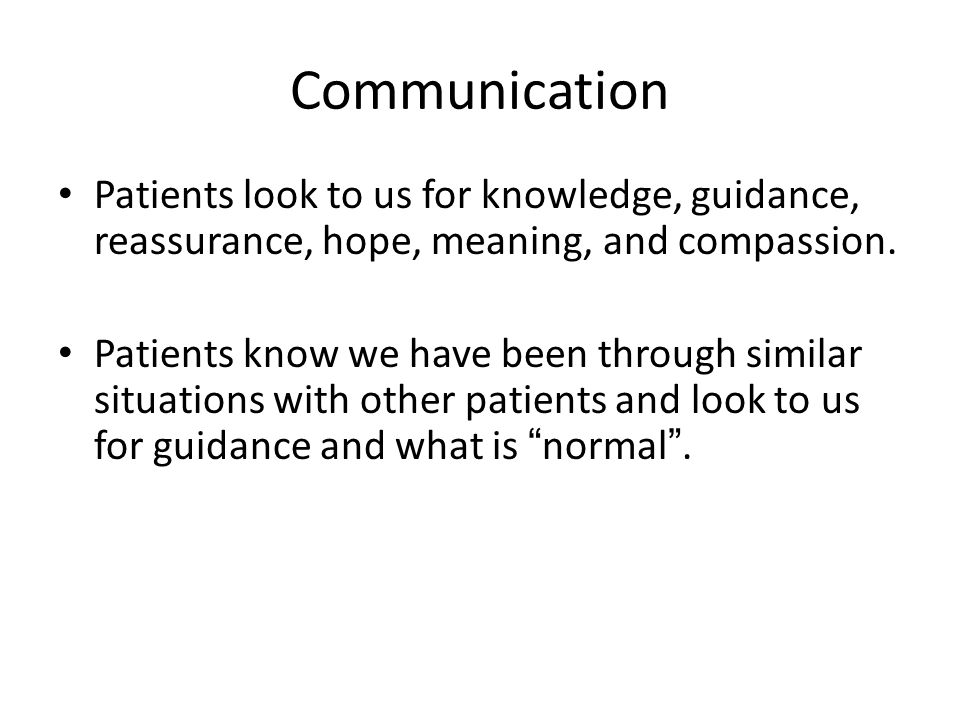 Communication Unfortunately, the quality of communication in healthcare is often suboptimal.