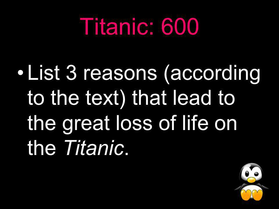 Titanic Answers: 500 Total on: 2,201 Total died: 1,500
