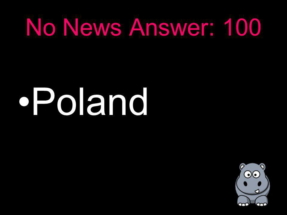 No News: 100 In which country are the concentration camps located