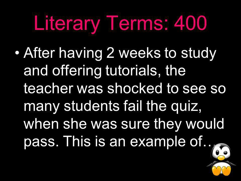 Literary Terms Answer: 300 Dramatic Irony!