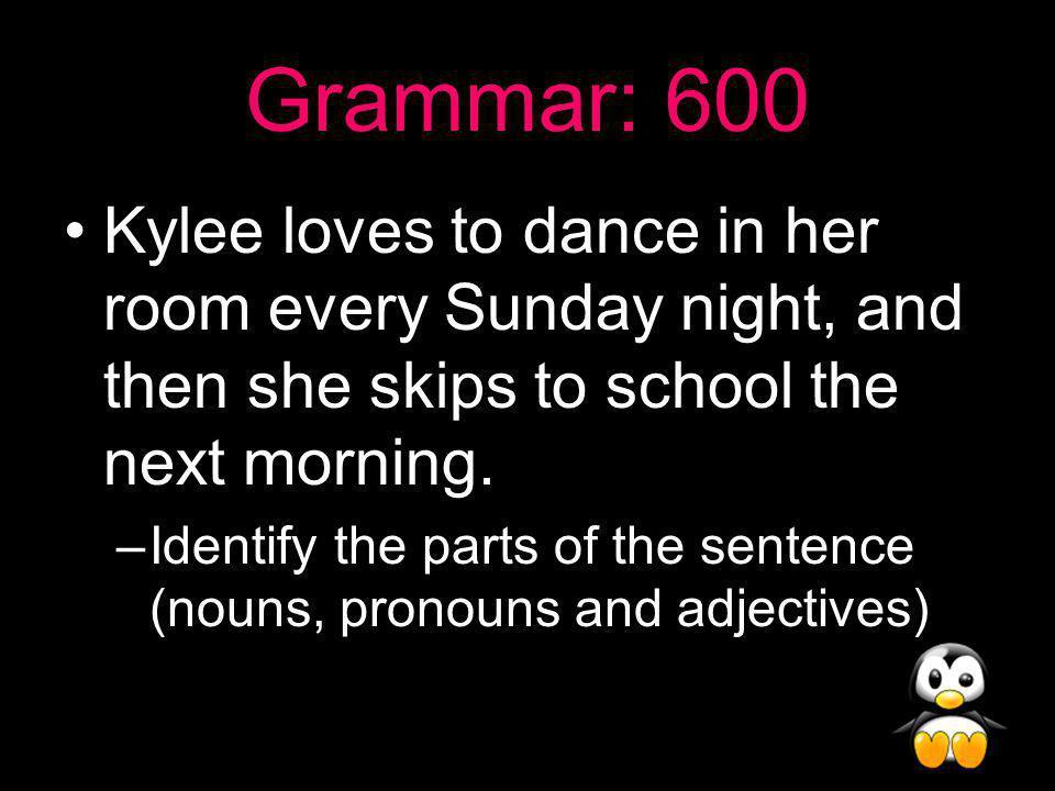 Grammar Answer: 500 Antecedents: Puppy/ park Pronouns: they/ it