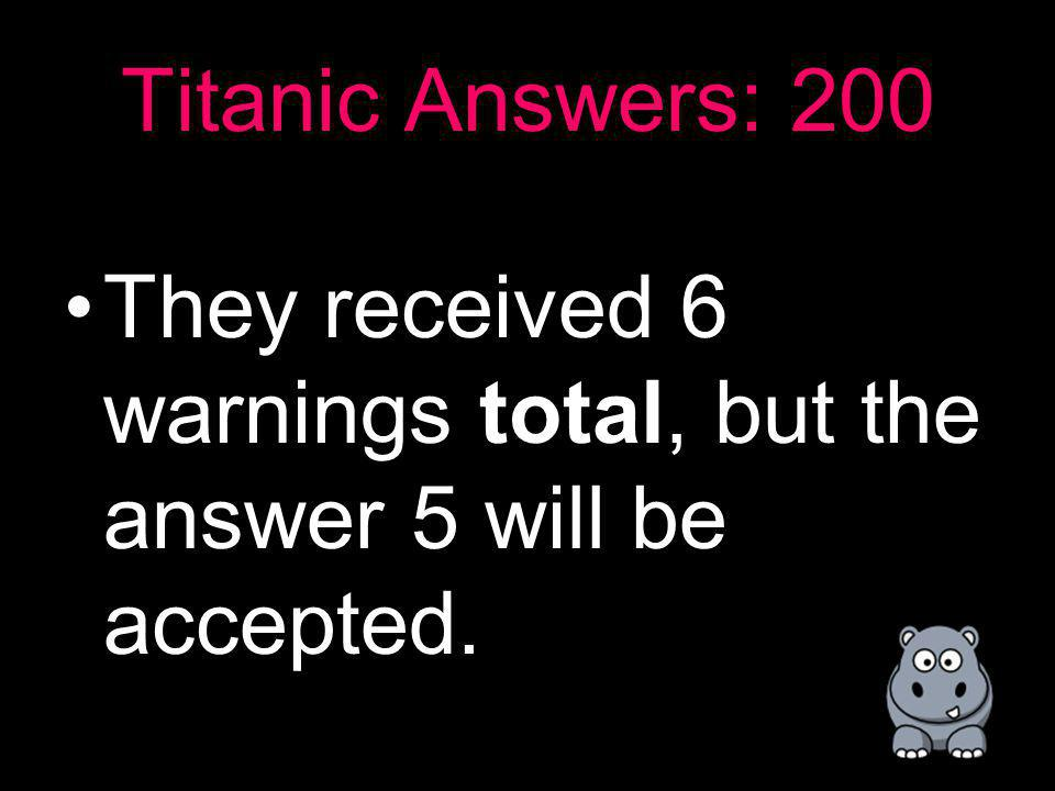 Titanic: 200 How many warnings did they receive about the icebergs?