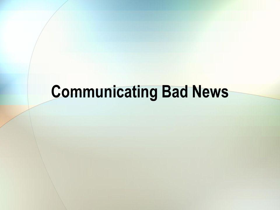 Communicating Bad News