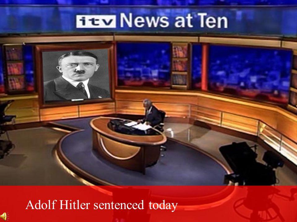 Adolf Hitler sentenced today