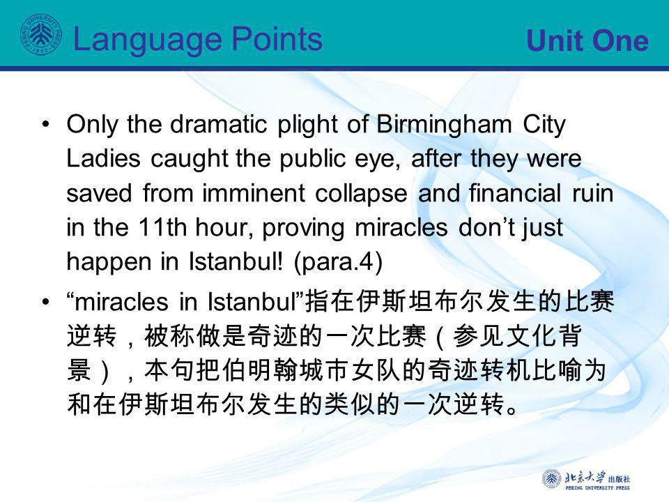 Unit One Language Points Only the dramatic plight of Birmingham City Ladies caught the public eye, after they were saved from imminent collapse and fi