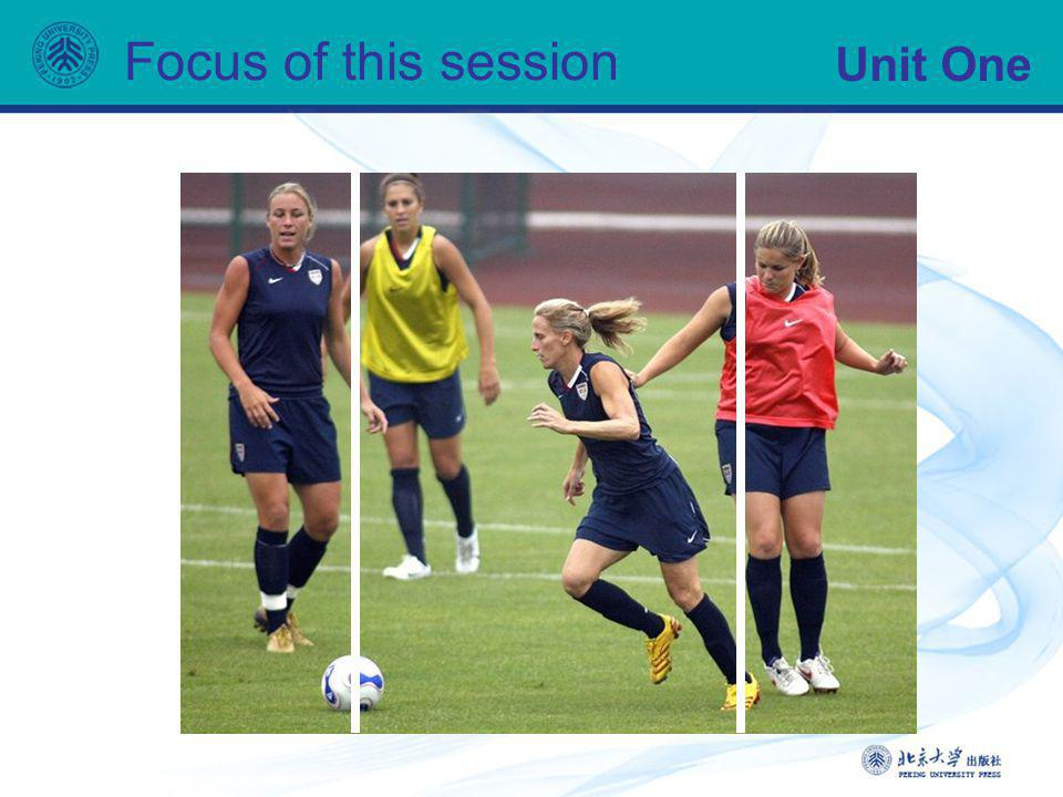 Unit One Focus of this session