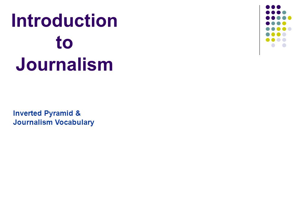 Introduction to Journalism Inverted Pyramid & Journalism Vocabulary