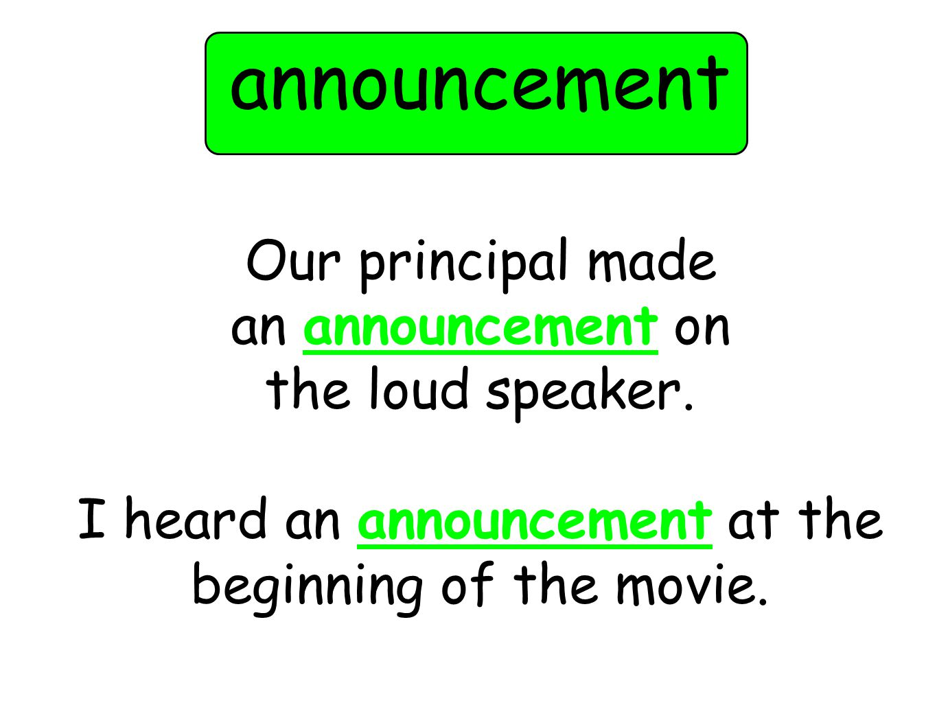 Our principal made an announcement on the loud speaker.
