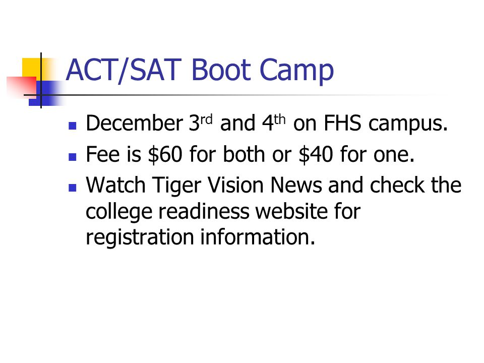 ACT/SAT Boot Camp December 3 rd and 4 th on FHS campus.