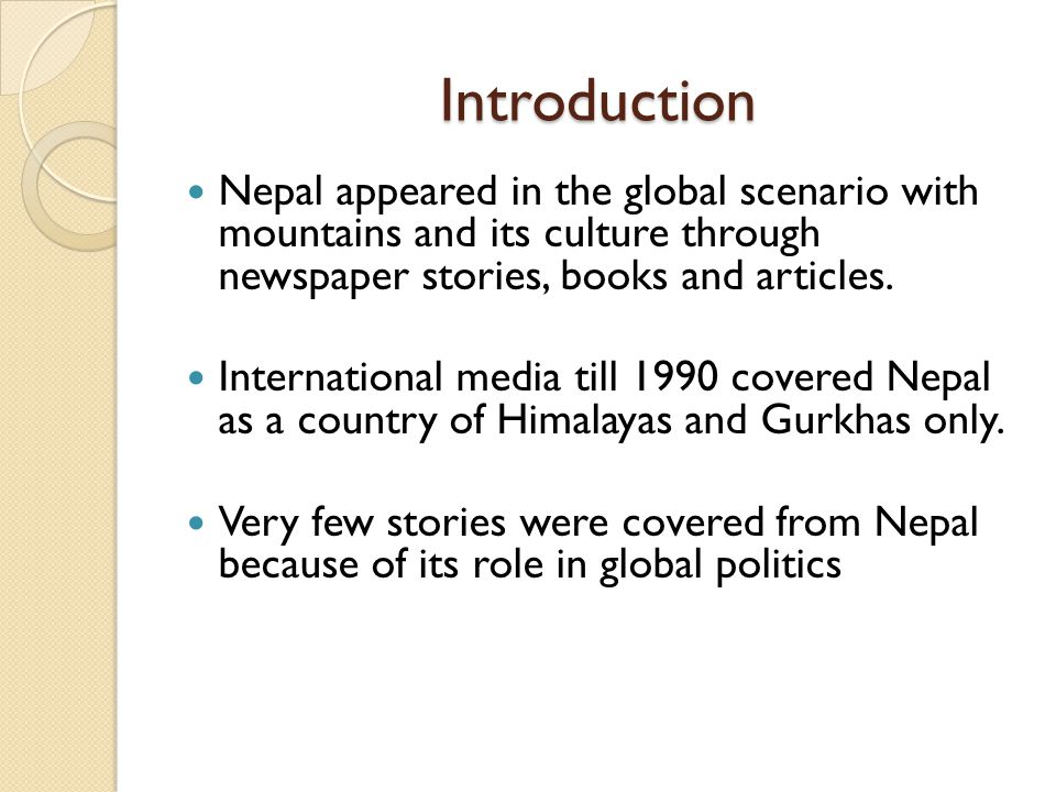 Introduction Nepal appeared in the global scenario with mountains and its culture through newspaper stories, books and articles.