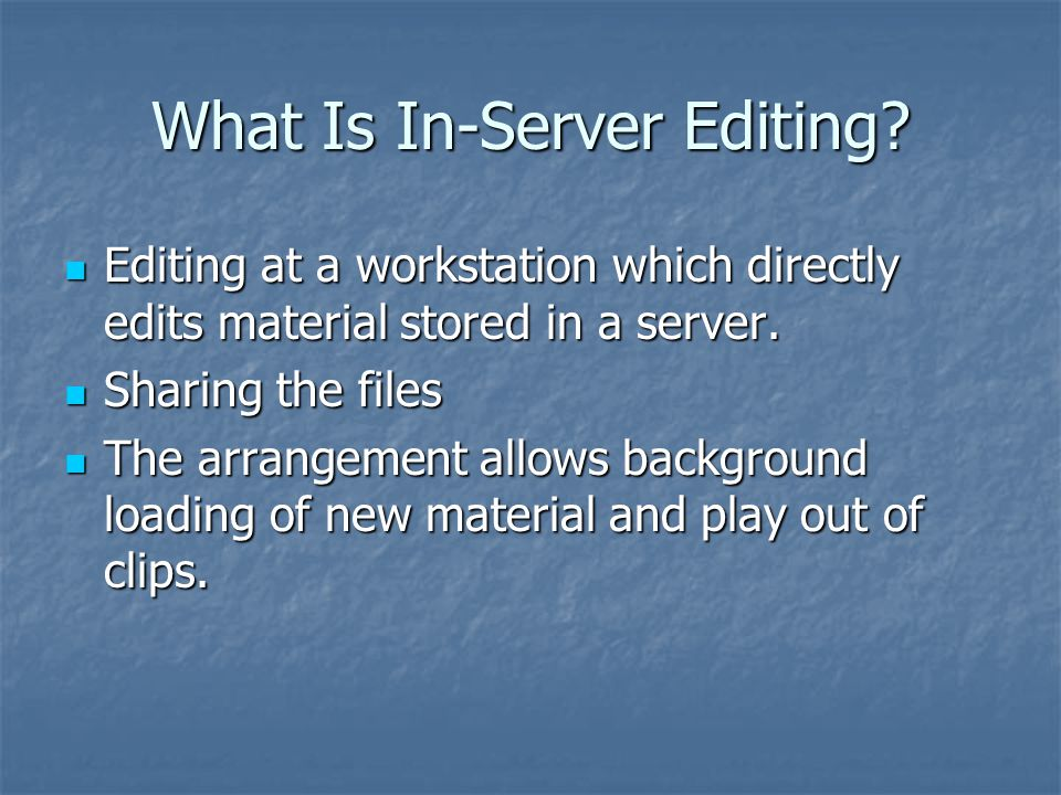 What Is In-Server Editing.