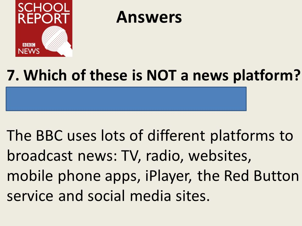 7. Which of these is NOT a news platform. c.