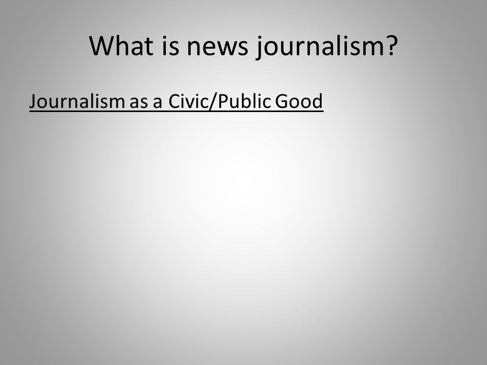 Journalism as a Civic/Public Good