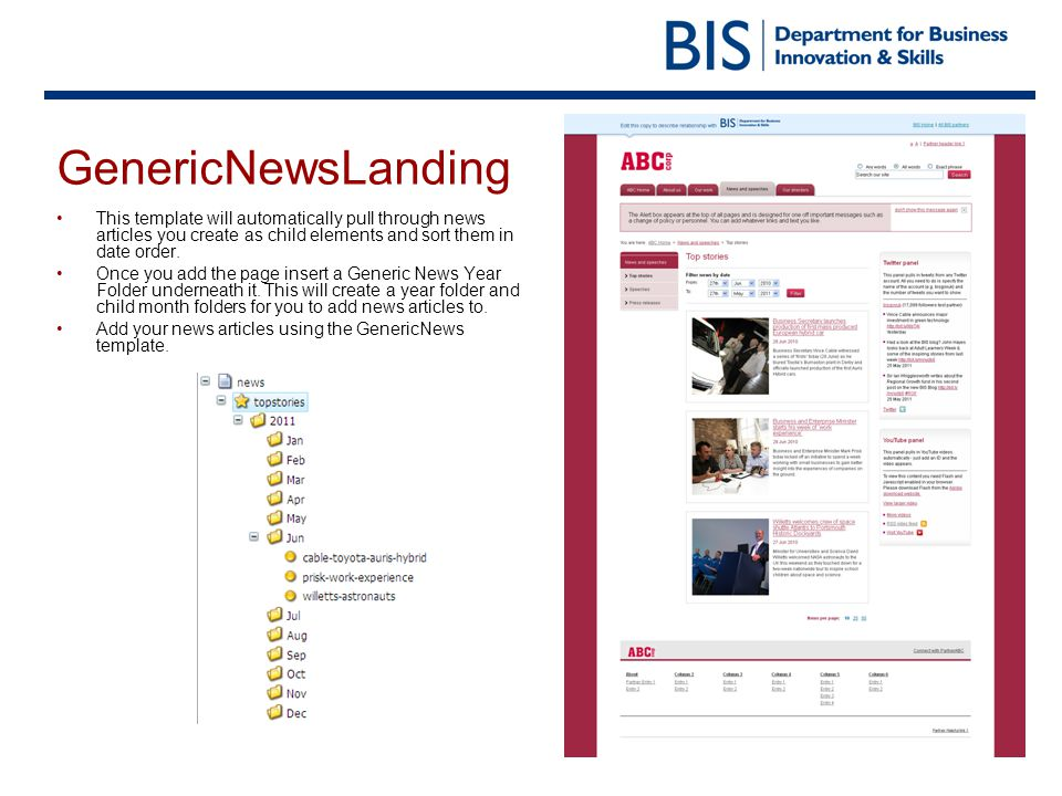 GenericNewsLanding This template will automatically pull through news articles you create as child elements and sort them in date order.