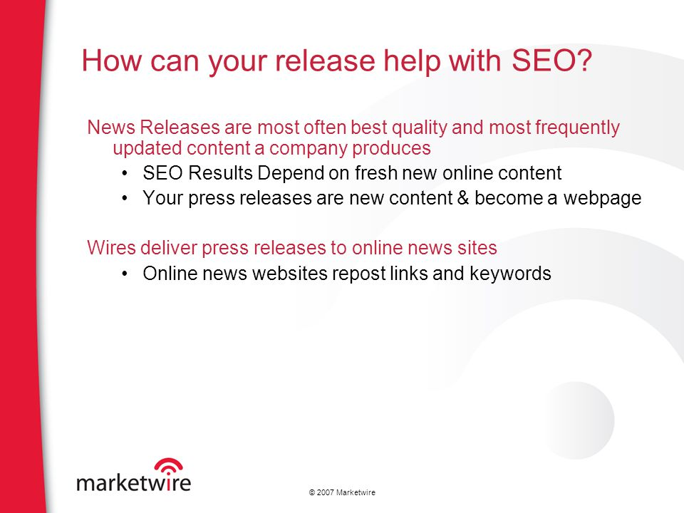 © 2007 Marketwire How can your release help with SEO.