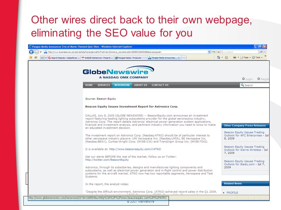 © 2007 Marketwire Other wires direct back to their own webpage, eliminating the SEO value for you