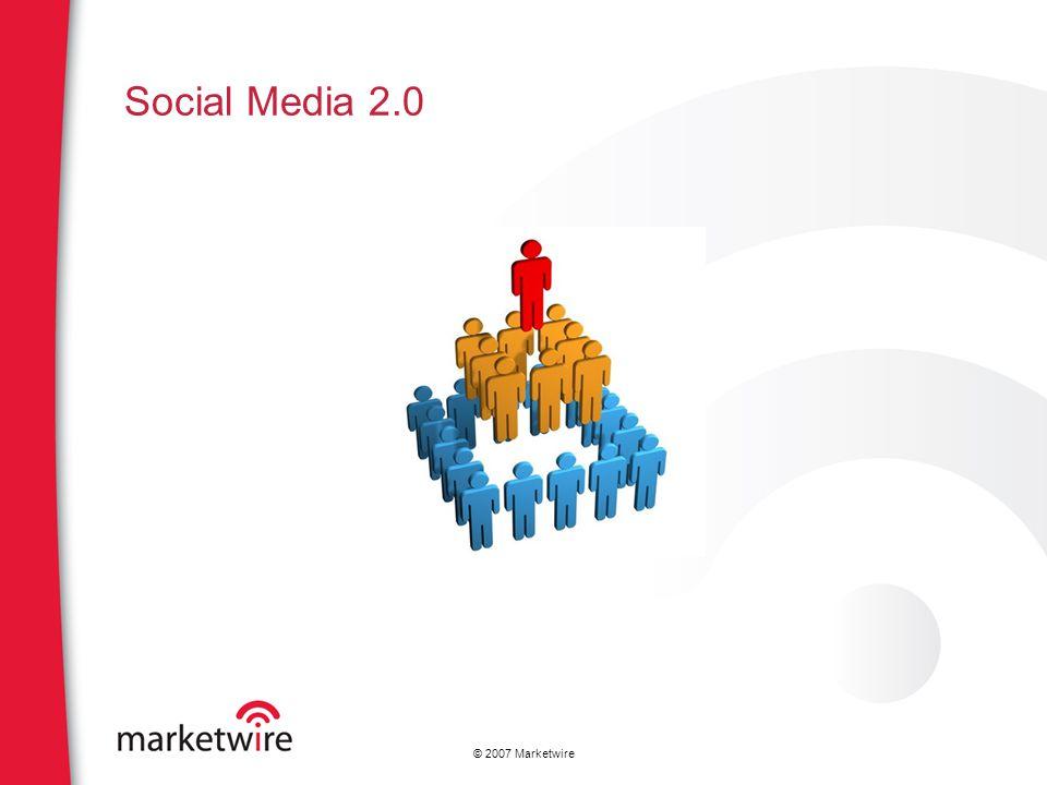 © 2007 Marketwire Social Media 2.0