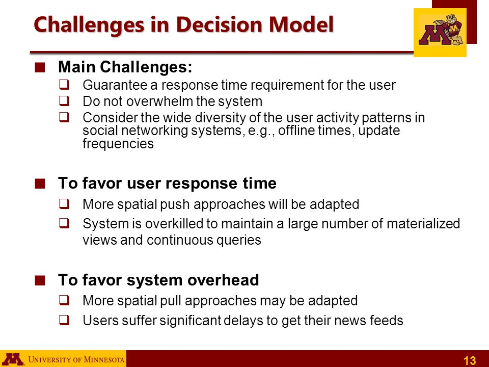 13 Challenges in Decision Model Main Challenges: Guarantee a response time requirement for the user Do not overwhelm the system Consider the wide dive