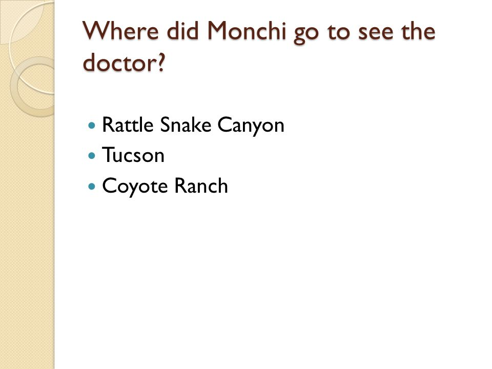 Where did Monchi go to see the doctor? Rattle Snake Canyon Tucson Coyote Ranch